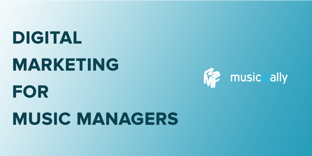 Digital Marketing for Music Managers